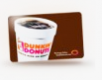 Dunkin Donuts: coupon deal2 Get A $10 Bonus When You Load $25 or More on Your DD Card Online with VI