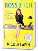 Boss B*tch Book by Nicole Lapin (Hardcover) for Free